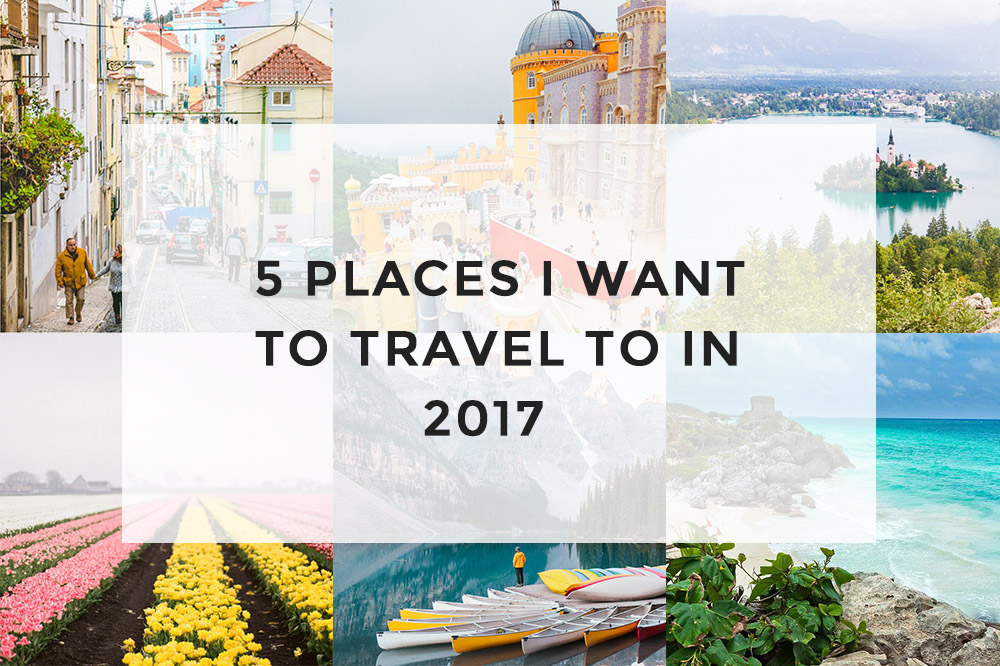 Read 5 Places I Want to Travel to in 2017 by April
